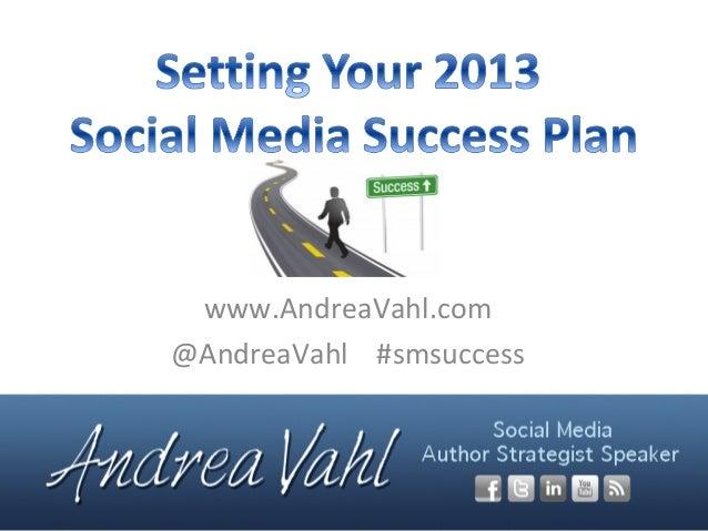 www.AndreaVahl.com@AndreaVahl #smsuccess