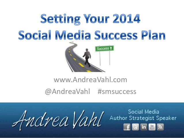 www.AndreaVahl.com @AndreaVahl #smsuccess