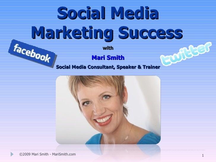 Social Media       Marketing Success                                       with                                     Mari S...