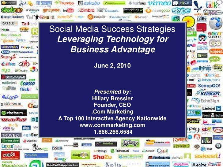 Social Media Success Strategies<br />Leveraging Technology for Business Advantage<br />June 2, 2010<br />Presented by:<br ...