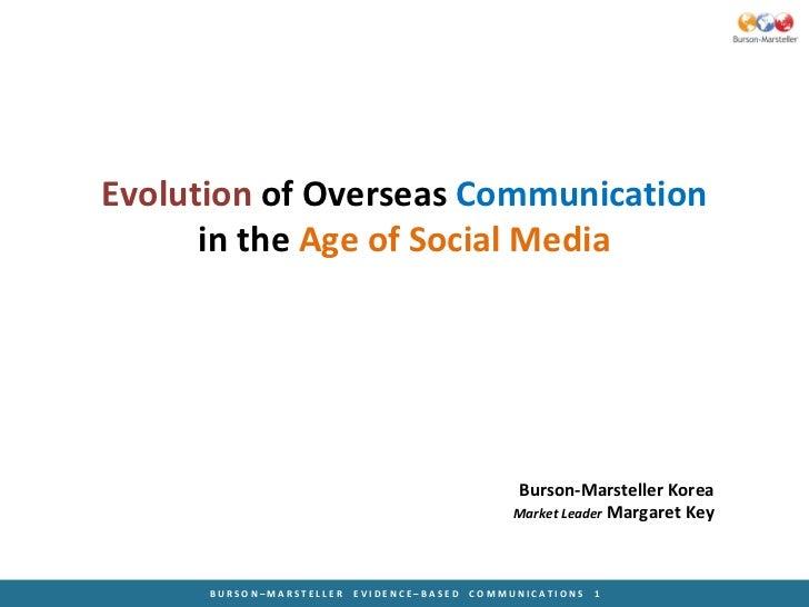 Evolution  of Overseas  Communication in the  Age of Social Media Burson-Marsteller Korea Market Leader  Margaret Key