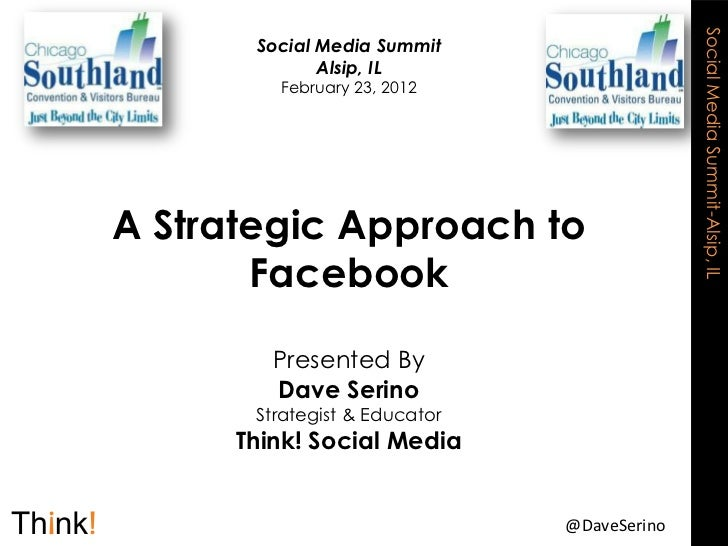 Social Media Summit-Alsip, IL       Social Media Summit              Alsip, IL         February 23, 2012A Strategic Approa...