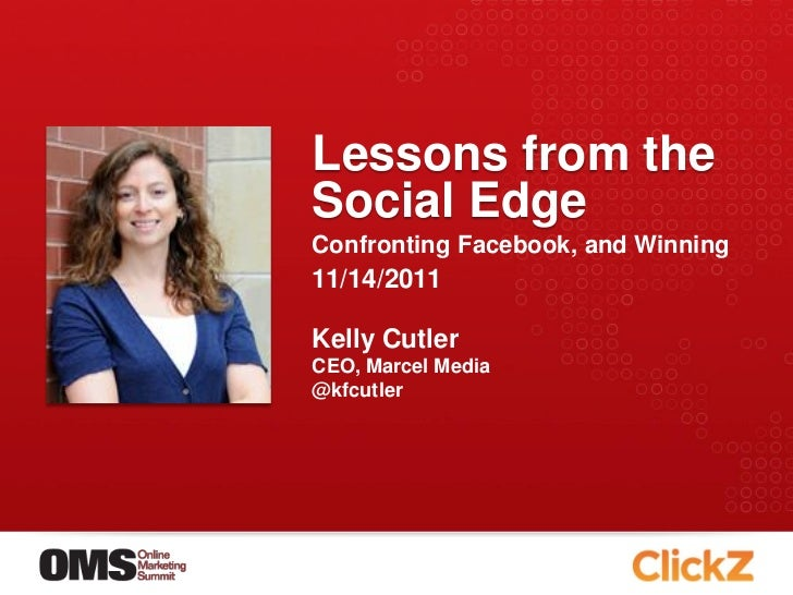 Lessons from theSocial EdgeConfronting Facebook, and Winning11/14/2011Kelly CutlerCEO, Marcel Media@kfcutler