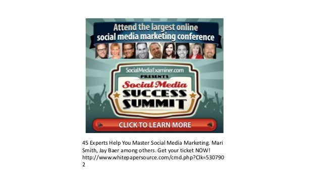 45 Experts Help You Master Social Media Marketing. Mari Smith, Jay Baer among others. Get your ticket NOW! http://www.whit...