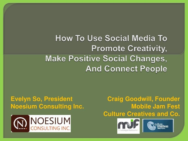 Evelyn So, President       Craig Goodwill, Founder Noesium Consulting Inc.            Mobile Jam Fest                     ...