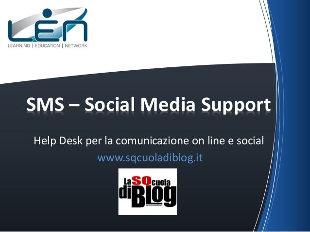 Help Desk per la comunicazione on line e socialwww.sqcuoladiblog.itSMS – Social Media Support