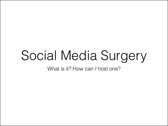 Social Media Surgery What is it? How can I host one?