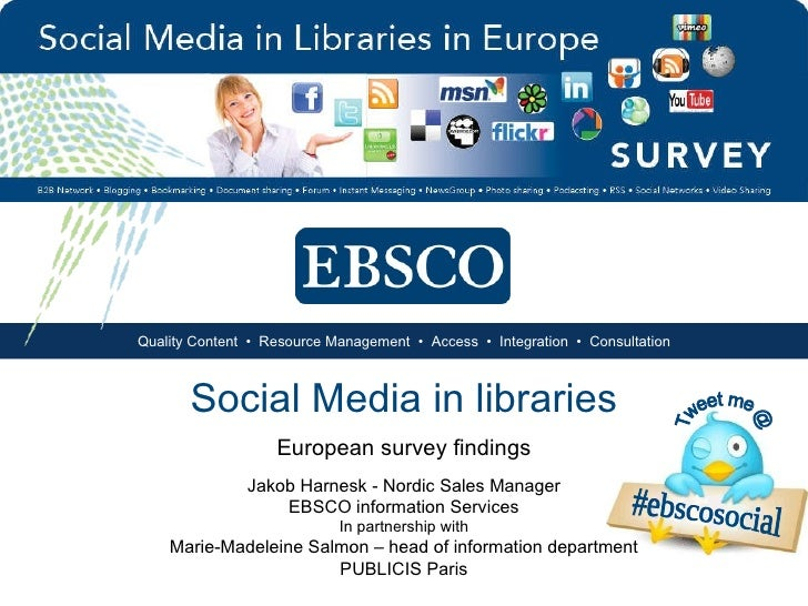 Social Media in libraries European survey findings Jakob Harnesk - Nordic Sales Manager EBSCO  information Services #ebsco...
