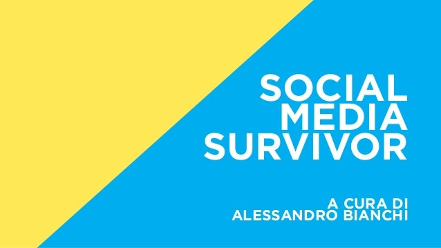SOCIAL MEDIA SURVIVOR A CURA DI ALESSANDRO BIANCHI