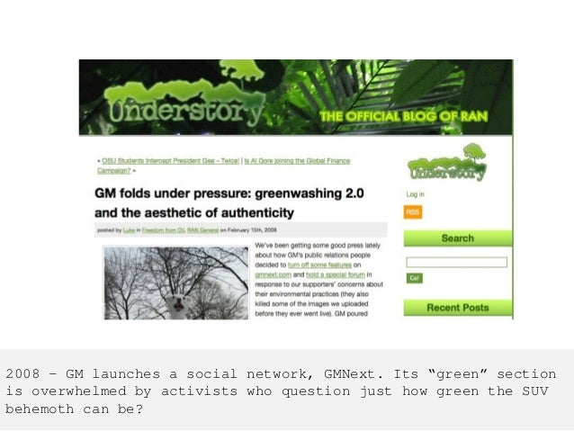 """2008 – GM launches a social network, GMNext. Its """"green"""" section is overwhelmed by activists who question just how green t..."""