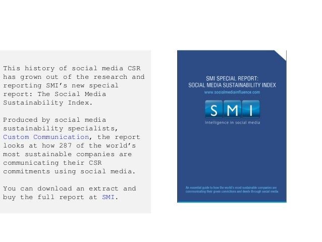 This history of social media CSR has grown out of the research and reporting SMI's new special report: The Social Media Su...