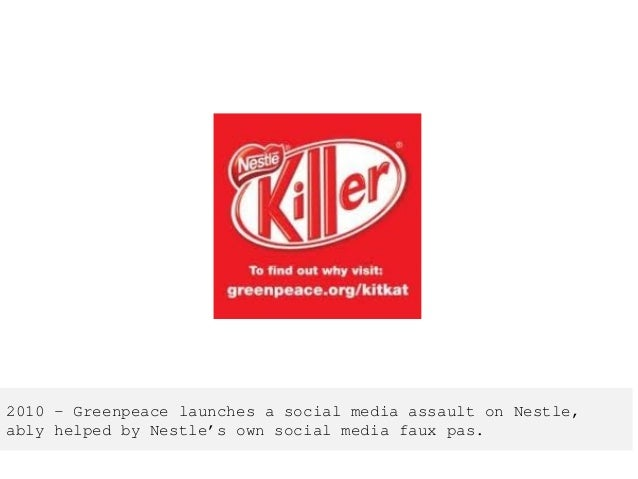 2010 – Greenpeace launches a social media assault on Nestle, ably helped by Nestle's own social media faux pas.