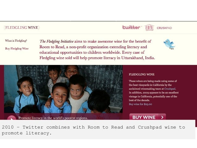 2010 – Twitter combines with Room to Read and Crushpad wine to promote literacy.