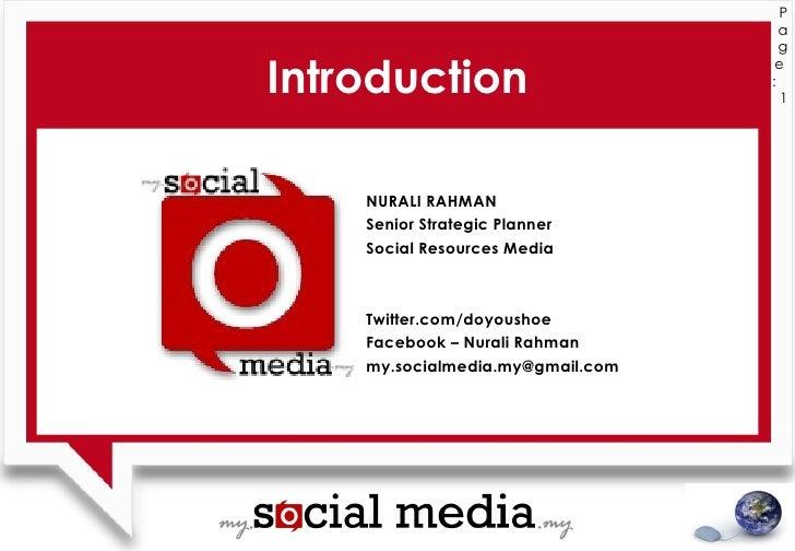 Introduction Page  :  NURALI RAHMAN Senior Strategic Planner  Social Resources Media Twitter.com/doyoushoe Facebook – Nura...