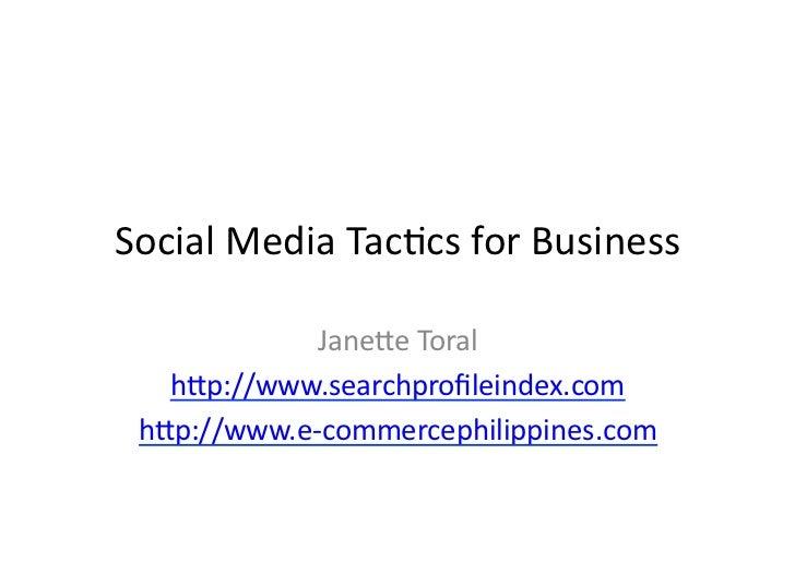 Social  Media  Tac,cs  for  Business                   Jane4e  Toral       h4p://www.searchprofileindex.com ...