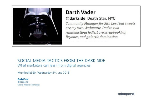 1.SOCIAL MEDIA TACTICS FROM THE DARK SIDEWhat marketers can learn from digital agenciesWhat marketers can learn from digit...