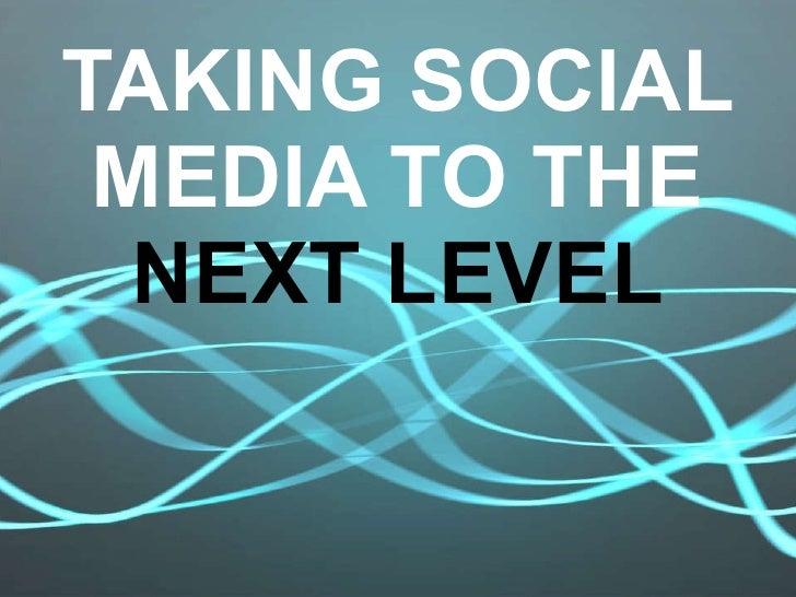 Social Media - Take to Next Level