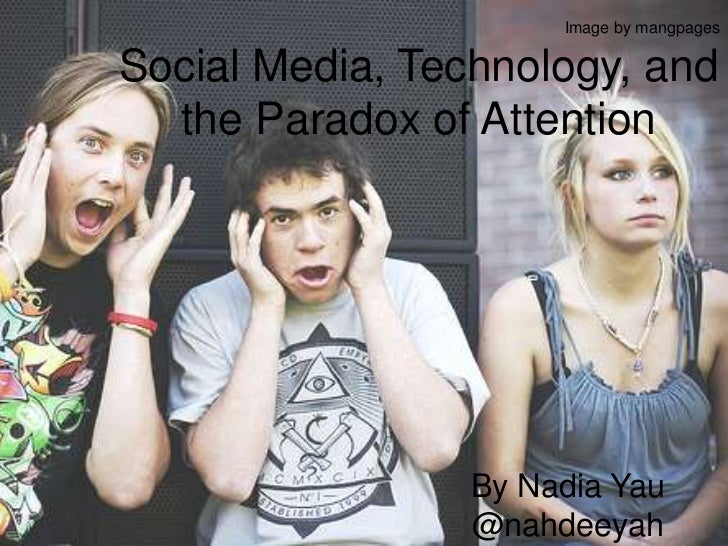 Image by mangpages<br />Social Media, Technology, and the Paradox of Attention<br />By Nadia Yau @nahdeeyah<br />