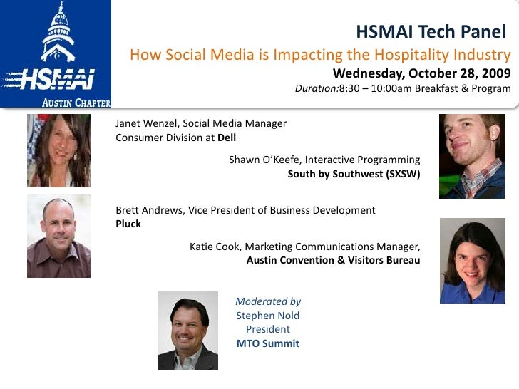 HSMAI Tech Panel<br />How Social Media is Impacting the Hospitality Industry<br />Wednesday, October 28, 2009Duration:8:3...