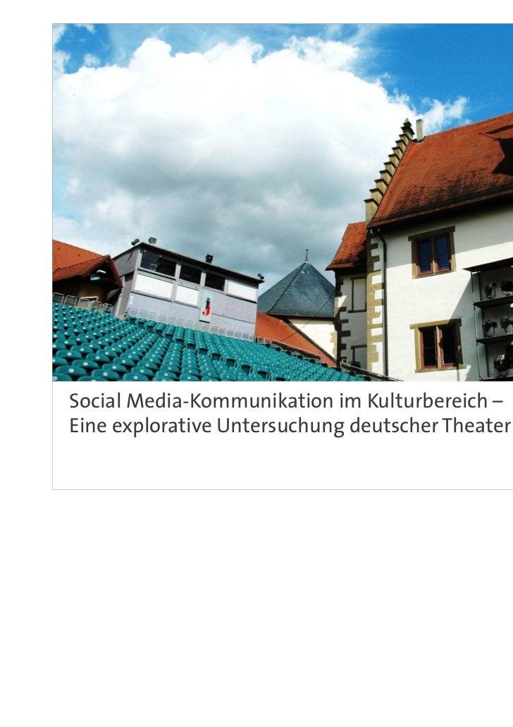 Social Media-Kommunikation im Kulturbereich –Eine explorative Untersuchung deutscher Theaterbetriebe