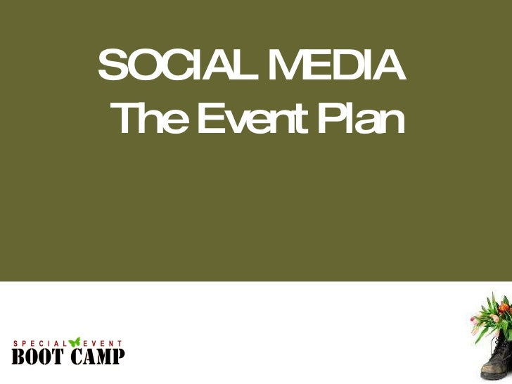 SOCIAL MEDIA  The Event Plan