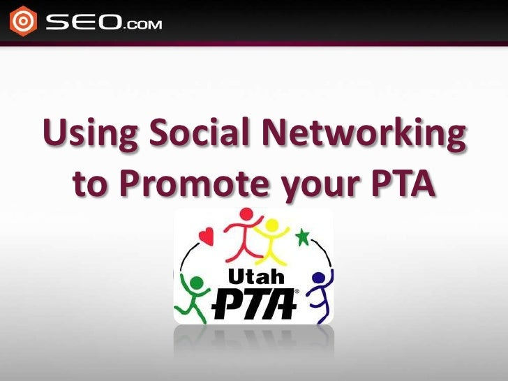 Using Social Networking to Promote your PTA<br />
