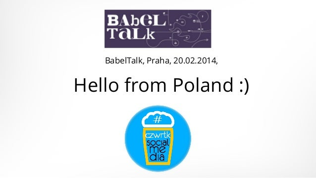 BabelTalk, Praha, 20.02.2014,  Hello from Poland :)