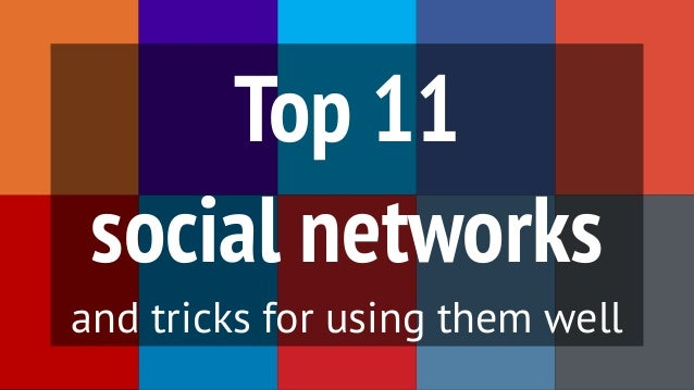 Top 11  social networks and tricks for using them well