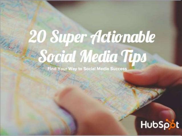 20 Super Actionable Social Media TipsFind Your Way to Social Media Success