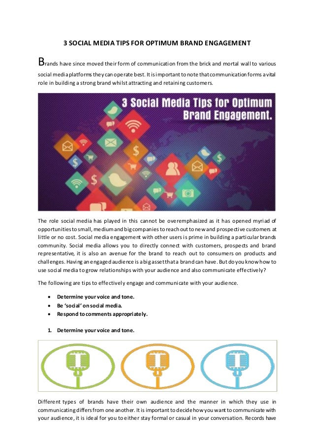 3 SOCIAL MEDIA TIPS FOR OPTIMUM BRAND ENGAGEMENT Brands have since moved their form of communication from the brick and mo...