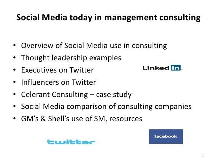 Social Media today in management consulting•    Overview of Social Media use in consulting•    Thought leadership examples...
