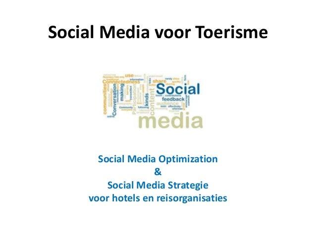 Social Media voor Toerisme Social Media Optimization & Social Media Strategie voor hotels en reisorganisaties