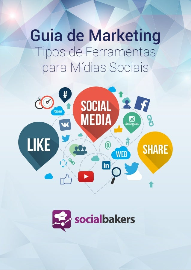 1 Poweredby SOCIAL MEDIA # # SHARELIKE Guia de Marketing Tipos de Ferramentas para Mídias Sociais