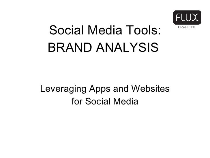 Social Media Tools: BRAND ANALYSIS  Leveraging Apps and Websites for Social Media