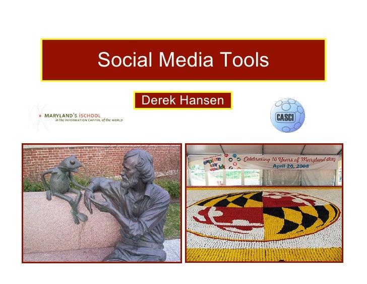 Social Media Tools     Derek Hansen