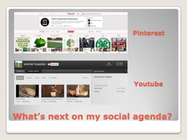 Pinterest                        YoutubeWhat's next on my social agenda?