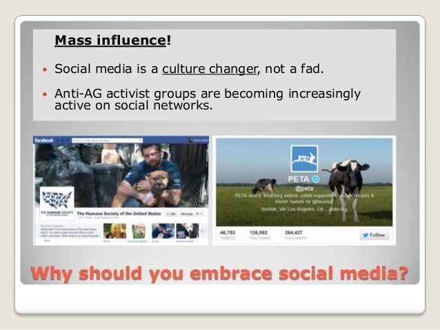 Mass influence!    Social media is a culture changer, not a fad.    Anti-AG activist groups are becoming increasingly   ...