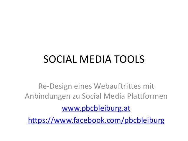 SOCIAL MEDIA TOOLS Re-Design eines Webauftrittes mit Anbindungen zu Social Media Plattformen www.pbcbleiburg.at https://ww...