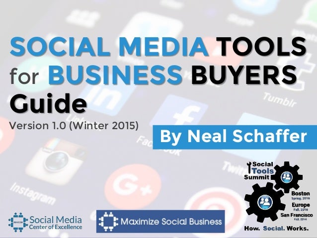 SOCIAL MEDIA TOOLS for BUSINESS BUYERS Guide By Neal Schaffer Version 1.0 (Winter 2015)