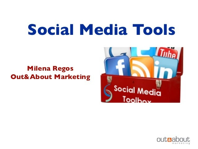Social Media Tools Milena Regos Out&About Marketing
