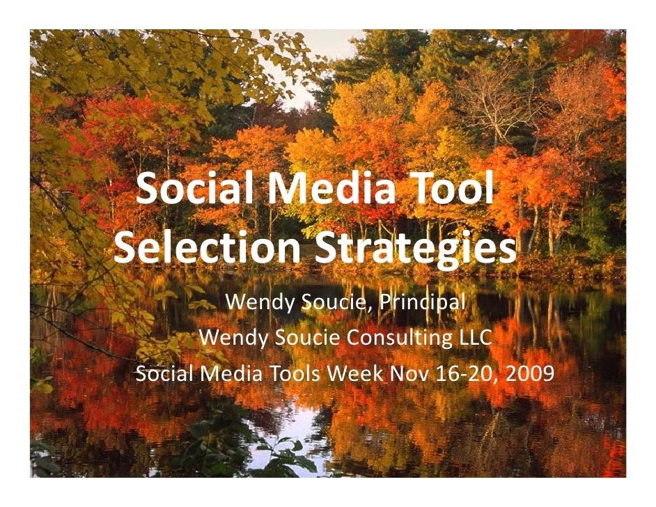 SocialMediaTool SelectionStrategies          WendySoucie,Principal         WendySoucieConsultingLLC              y...