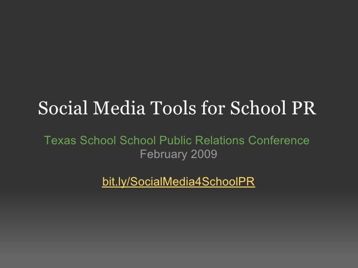 Social Media Tools for School PR Texas School School Public Relations Conference                 February 2009            ...