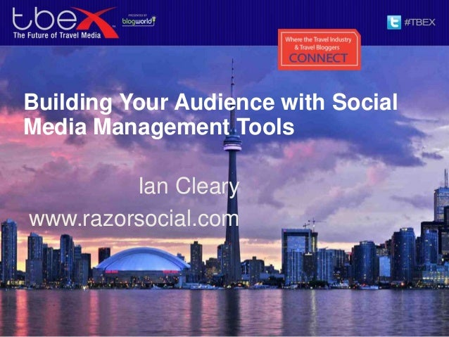 Building Your Audience with SocialMedia Management ToolsIan Clearywww.razorsocial.com