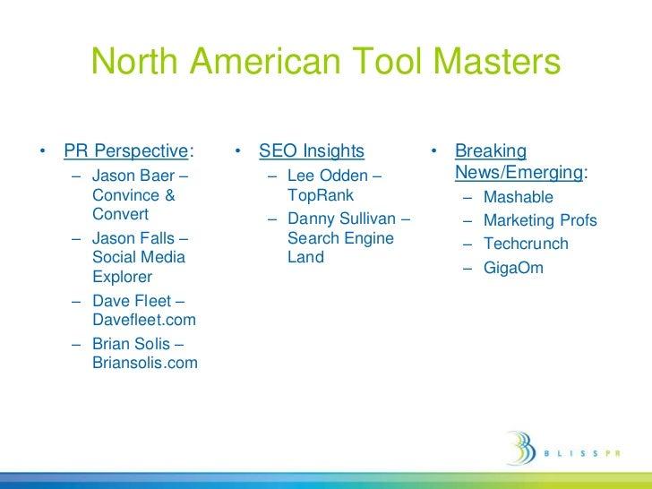 North American Tool Masters<br />PR Perspective:<br />Jason Baer – Convince & Convert<br />Jason Falls – Social Media Expl...