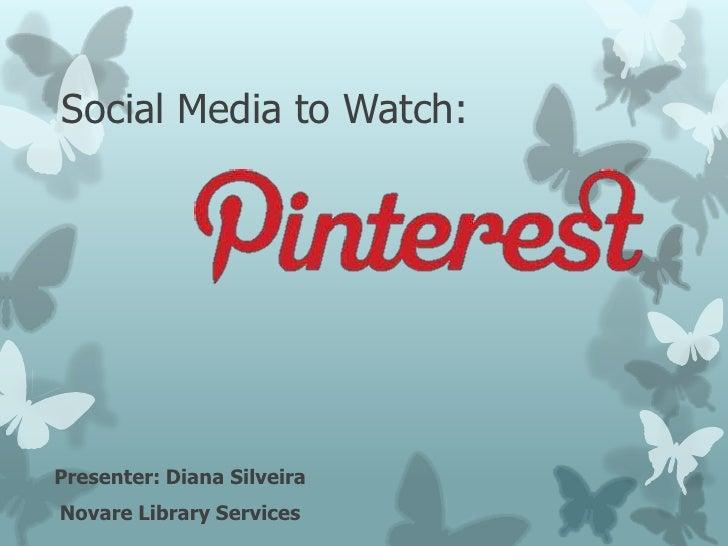 Social Media to Watch:Presenter: Diana SilveiraNovare Library Services