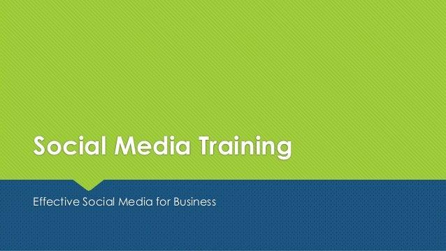Social Media TrainingEffective Social Media for Business