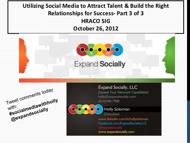 Utilizing Social Media to Attract Talent & Build the Right           Relationships for Success- Part 3 of 3               ...