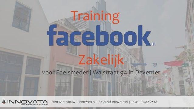 Ferdi Soetekouw | Innovata.nl | E.: ferdi@innovata.nl | T.: 06 – 23 32 29 48 Training Zakelijk voor Edelsmederij Walstraat...