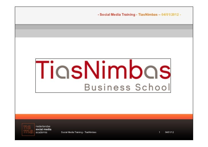 - Social Media Training - TiasNimbas – 04/01/2012 -Social Media Training - TiasNimbas                                     ...