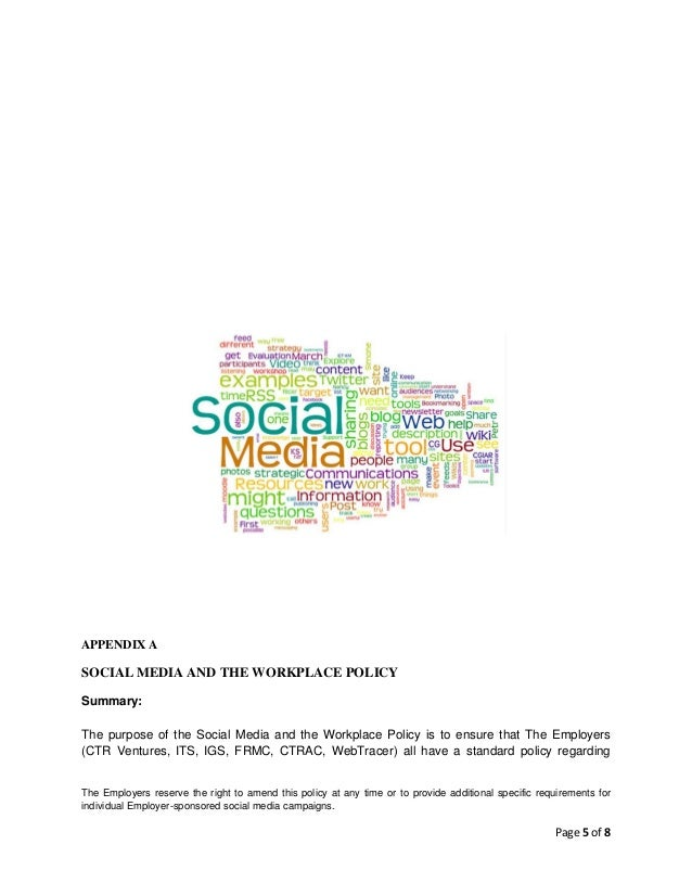 APPENDIX A  SOCIAL MEDIA AND THE WORKPLACE POLICY Summary: The purpose of the Social Media and the Workplace Policy is to ...